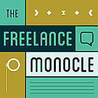 The Freelance Monocle Podcast