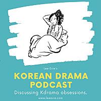 The Lee Evie Korean Drama Podcast