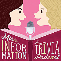 Miss Information: A Trivia Podcast
