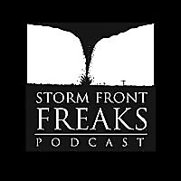 Storm Front Freaks Podcast