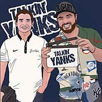 Talkin' Yanks - Yankees Podcast