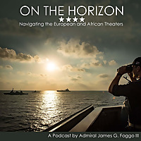 On the Horizon | Navigating the European and African Theaters