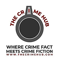The Crime Hub - Where Crime Fact Meets Crime Fiction