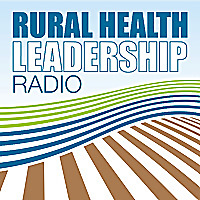 Rural Health Leadership Radio