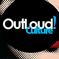 OutLoud! Culture