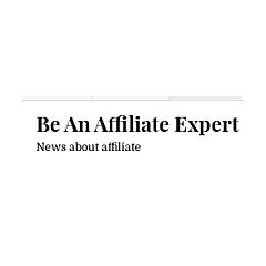Be An Affiliate Expert