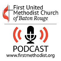 First United Methodist Church | Baton Rouge