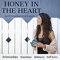 Honey in the Heart   Relationships, Emotions, Intimacy