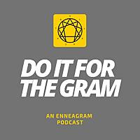 Do It For The Gram: An Enneagram Podcast