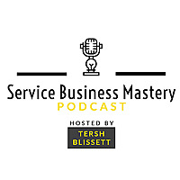Service Business Mastery | Business Tips and Strategies for the Service Industry