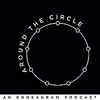 Around the Circle: An Enneagram Podcast