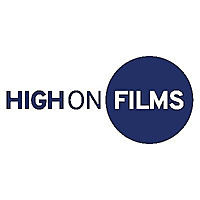 High On Films | Let Us Take Care Of Your Cinematic Ecstasy