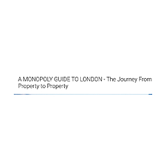 A MONOPOLY GUIDE TO LONDON