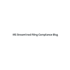 IRS Streamlined Filing Compliance Blog