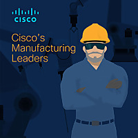Cisco Manufacturing Leaders Podcast