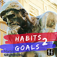 Habits 2 Goals | The Habit Factor Podcast with Martin Grunburg