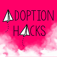 Adoption Hacks
