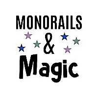 Monorails and Magic