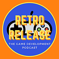 Retro Release | The Game Development Podcast