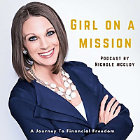 Girl On A Mission | Journey To Financial Freedom Podcast