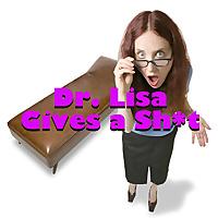 Dr. Lisa Gives a Sh*t