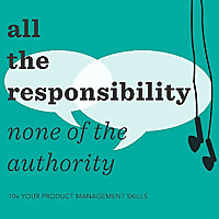 All The Responsibility, None Of The Authority Podcast by Nils Davis