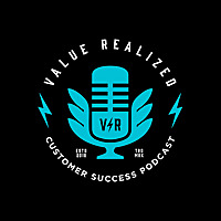 Value Realized, Customer Success Podcast