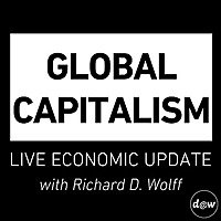 Global Capitalism | Live Economic Update