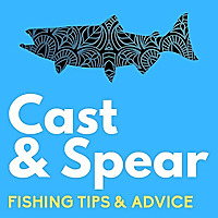 Cast and Spear Podcast | Weekly Fishing & Spearfishing Tips and Advice