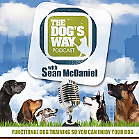 The Dog's Way Podcast | Dog Training for Real Life