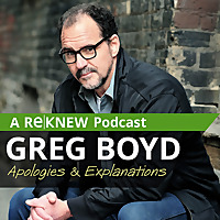 Greg Boyd | Apologies & Explanations