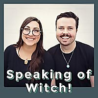Speaking of Witch!