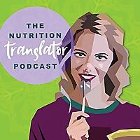 The Nutrition Translator Podcast