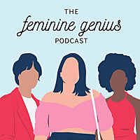 The Feminine Genius Podcast