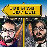 Life in the Left Lane Podcast
