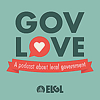 GovLove | A Podcast About Local Government