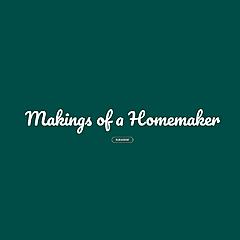 Makings of a Homemaker