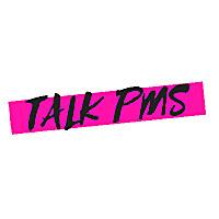 Talk PMS