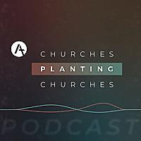 Churches Planting Churches