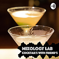 Mixology Lab | Cocktails and Friends