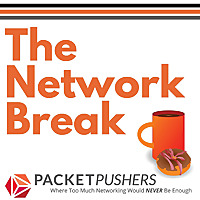 Network Break From Packet Pushers