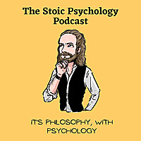 The Stoic Psychology Podcast