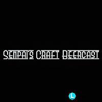 Senpai's Craft Beercast