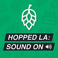 Hopped LA | Sound On