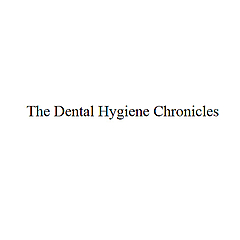 The Dental Hygiene Chronicles