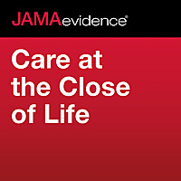 JAMAevidence Care at the Close of Life