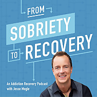 From Sobriety To Recovery   An Addiction Recovery Podcast