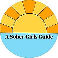 A Sober Girls Guide