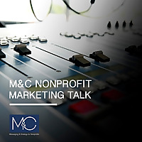 M&C Nonprofit Marketing Talk