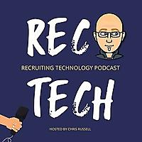 RecTech: The Recruiting Technology Podcast